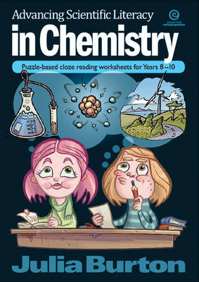 Advancing Scientific Literacy in Chemistry: Puzzle-based Cloze Reading Worksheets for Years 8-10 (Paperback)