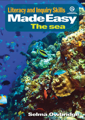 Literacy, Inquiry Skills Made Easy: The Sea (Paperback)