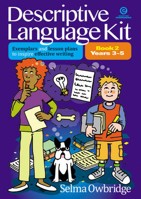 Descriptive Language Kit Bk 2 Yrs 3-5: Exemplars, Lesson Plans to Inspire Effective Writing (Paperback)