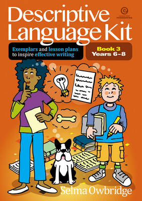 Descriptive Language Kit Bk 3 Yrs 6-8: Exemplars, Lesson Plans to Inspire Effective Writing (Paperback)