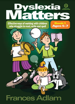 Dyslexia Matters Ages 5-7 Bk 1: Effective Ways of Working with Children Who Struggle to Read, Write, Spell (Paperback)