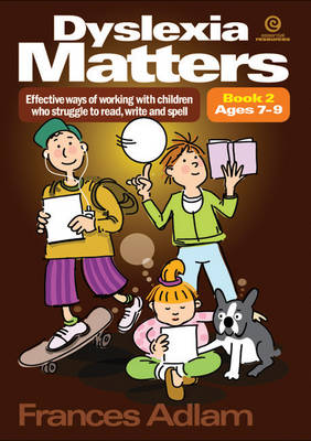 Dyslexia Matters Ages 7-9 Bk 2: Effective Ways of Working with Children Who Struggle to Read, Write, Spell (Paperback)