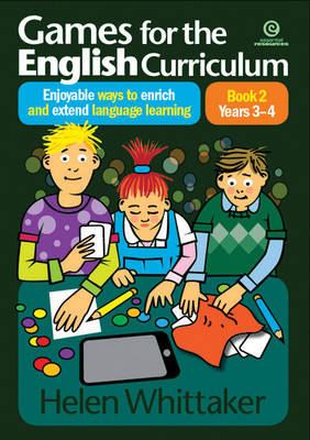 Games for the English Curriculum Bk 2 Years 3-4: Enjoyable Ways to Enrich, Extend Language Learning (Paperback)