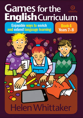Games for the English Curriculum Bk 4. Years 7-8: Enjoyable Ways to Enrich, Extend Language Learning (Paperback)
