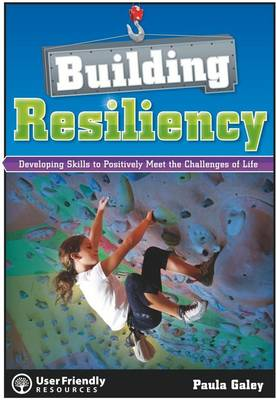 Building Resiliency: Developing Skills to Positively Meet the Challenges of Life (Paperback)