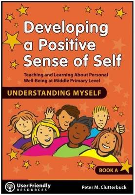 Developing a Positive Each Sense of Self: Book A (Paperback)