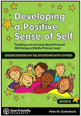 Developing a Positive Each Sense of Self: Book B (Paperback)