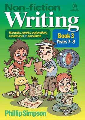 Non-Fiction Writing in Years 3-4: Recounts, Reports, Explanations, Expositions, and Procedures (Paperback)