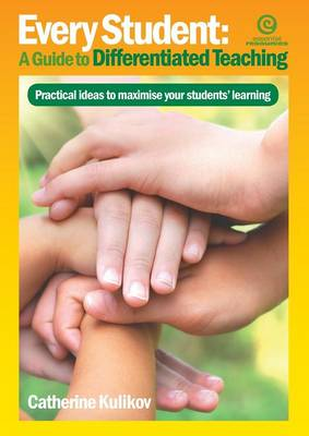 Every Student: a Guide to Differentiated Teaching: Practical Ideas to Maximise Your Students' Learning (Paperback)