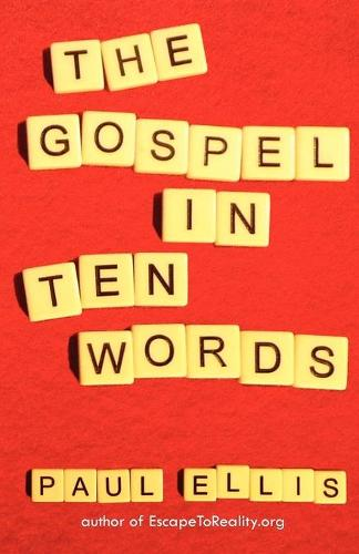 The Gospel in Ten Words (Paperback)