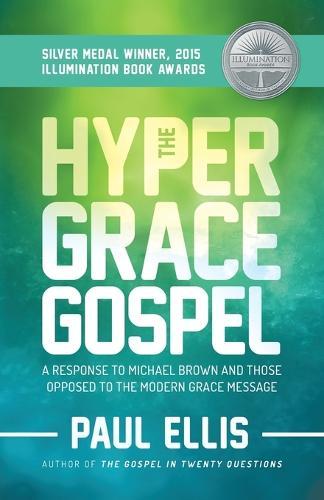 The Hyper-Grace Gospel (Paperback)