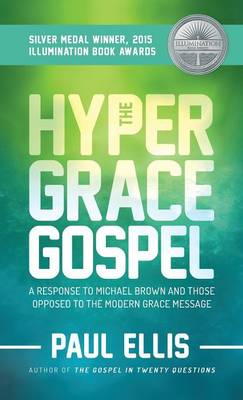 The Hyper-Grace Gospel (Hardback)
