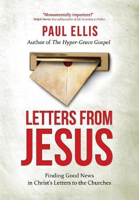 Letters from Jesus: Finding Good News in Christ's Letters to the Churches (Paperback)