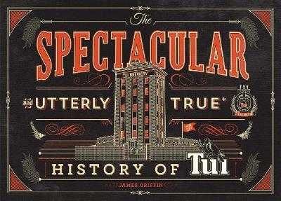 Spectacular and Utterly True History of Tui (Hardback)