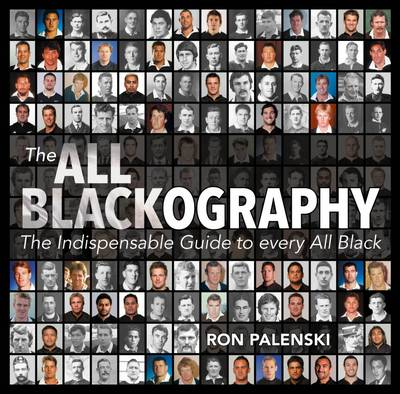 The All Blackography: The Indispensable Guide to every All Black (Paperback)
