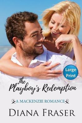 The Playboy's Redemption: Large Print - Mackenzies 5 (Paperback)