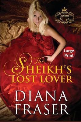 The Sheikh's Lost Lover: Large Print - Desert Kings 3 (Paperback)