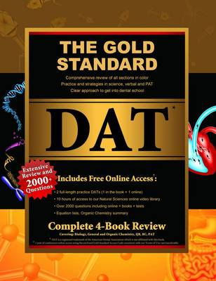 Gold Standard Dental Admission Test (DAT) Comprehensive Review, Practice Tests and Online Access Card, Complete 4-Book Set (Paperback)