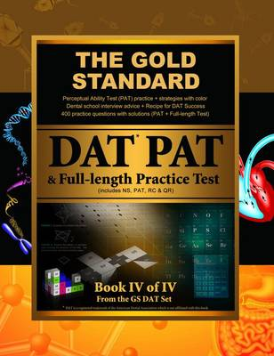 Gold Standard Dental School Interview Advice, Perceptual Ability Test (PAT) Practice and Full-Length Exam (Dental Admission Test) (Paperback)
