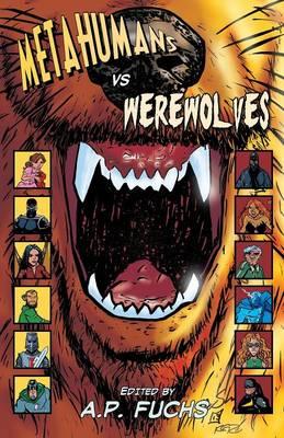Metahumans Vs Werewolves: A Superhero Vs Werewolf Anthology (Paperback)