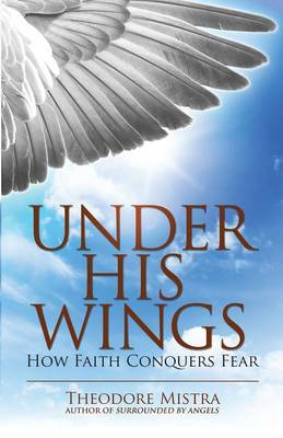 Under His Wings: How Faith Conquers Fear (Paperback)