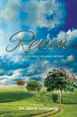 Renew: A Basic Guide for a Personal Retreat (Paperback)