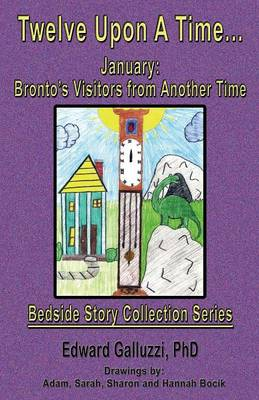 Twelve Upon A Time... January: Bronto's Visitors from Another Time, Bedside Story Collection Series (Paperback)