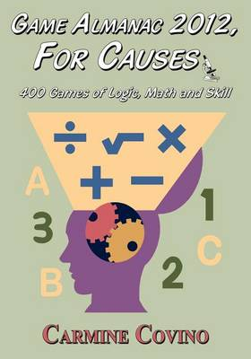 Game Almanac 2012, For Causes: 400 Games of Logic, Math and Skill (Paperback)