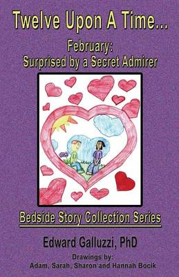 Twelve Upon A Time... February: Surprised by a Secret Admirer, Bedside Story Collection Series (Paperback)