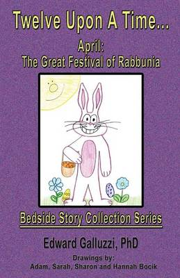 Twelve Upon A Time... April: The Great Festival of Rabbunia, Bedside Story Collection Series (Paperback)