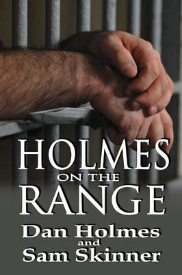 Holmes on the Range: A Novel of Bad Choices, Harsh Realities and Life in the Federal Prison System (Paperback)