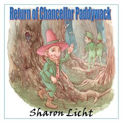 Return of Chancellor Paddywack: A Sequel to Magic Marmalade, A Tale of the Moonlight Fairies (Paperback)