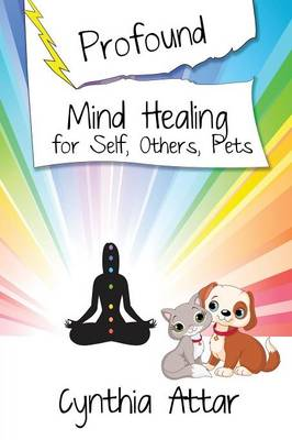 Profound Mind Healing for Self, Others, Pets (Paperback)