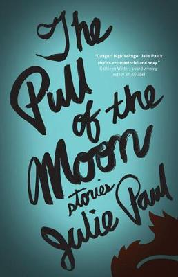 The Pull of the Moon: Stories (Paperback)