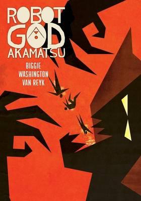 Robot God Akamatsu, Vol. 1, Graphic Novel (Paperback)