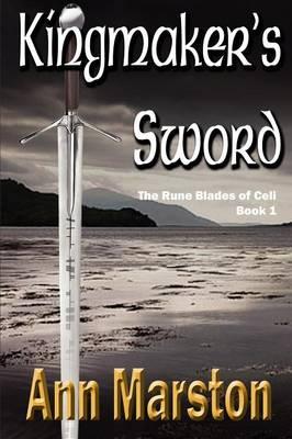 Kingmaker's Sword, Book 1, The Runeblades of Celi (Paperback)
