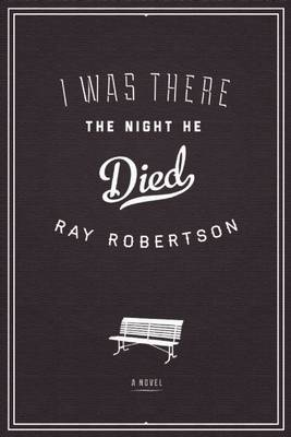 I Was There the Night He Died (Paperback)