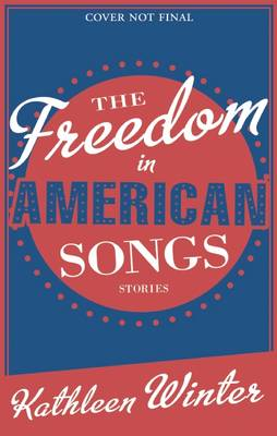 The Freedom in American Songs: Stories (Paperback)