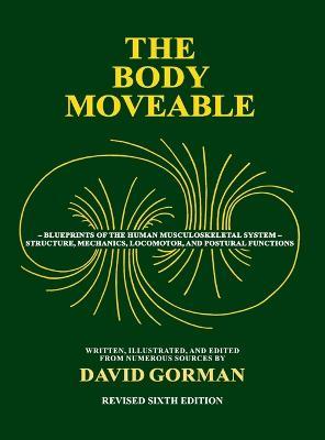 The Body Moveable: Single-volume (monochrome interior) (Hardback)
