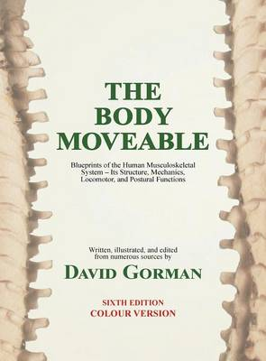 The Body Moveable: (single-Volume, Colour Interior) (Hardback)