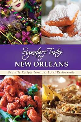 Signature Tastes of New Orleans: Favorite Recipes from Our Local Restaurants (Paperback)