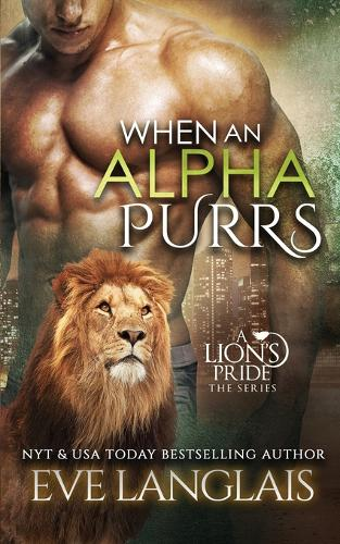 When An Alpha Purrs - Lion's Pride 1 (Paperback)