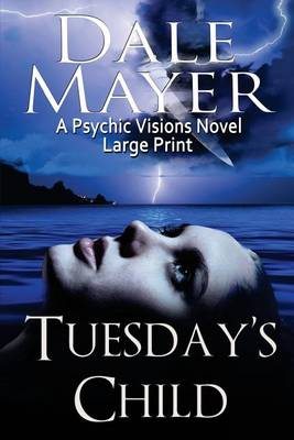 Tuesday's Child: Large Print - Psychic Visions 1 (Paperback)