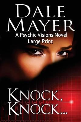 Knock, Knock...: Large Print - Psychic Visions 5 (Paperback)