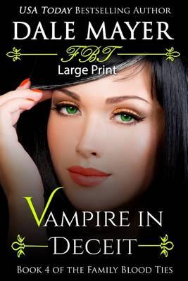 Vampire in Deceit: Large Print - Family Blood Ties 4 (Paperback)