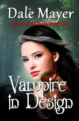 Vampire in Design - Family Blood Ties 3 (Paperback)
