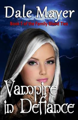 Vampire in Defiance - Family Blood Ties 5 (Paperback)