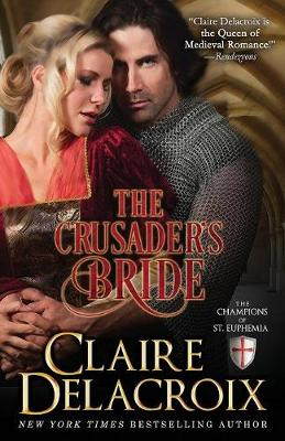 The Crusader's Bride: The Champions of Saint Euphemia Book 1 - Champions of Saint Euphemia 1 (Paperback)