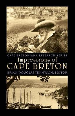 Impressions of Cape Breton - Cape Bretoniana Research (Paperback)