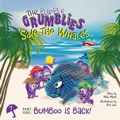 The Purple Grumblies Save the Whales Part One: Bumboo Is Back! (Paperback)